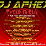 DJ Aphex Twerk It Out