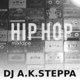 DJ A.K.STEPPA - HIP HOP MIXTAPE