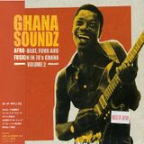 Ghana Soundz: Afrobeat, Funk and Fusion in 70's, Vol. 2