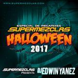 Dj Edwin Yanez - Set Halloween (ESPECIAL SUPERMEZCLAS HALLOWEEN  2017)