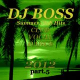 DJ BOSS Summer Club Hits Part.5