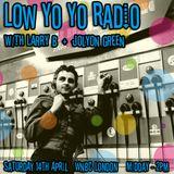 Low Yo Yo Radio April - Larry B and Jolyon Green