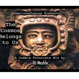 The Cosmos Belongs to Us - Cumbia Futurista