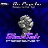 BLUNTEK podcast #008 - Dr. Psycho