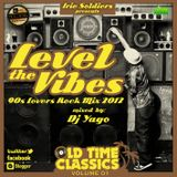 "IRIE SOLDIERS ""Level the vibes - Old time classics Vol.1"" mixed by Dj Yago"