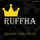 Ruffha - Enter The Trap - Official Mixtape