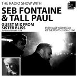 The Radio Show with Seb Fontaine & Tall Paul + Sister Bliss guest mix - Wednesday 26th June 2019
