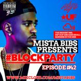 Mista Bibs - #BlockParty Episode 42 (Current R&B and Hip Hop) Follow me on twitter @MistaBibs