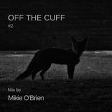 OFF THE CUFF #2 (Featuring on Carbon Tracks Radio)