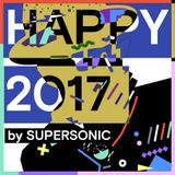 HAPPY 2017 by SUPERSONIC