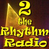 2 the Rhythm Radio Episode 59