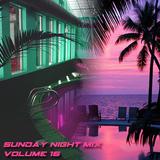 Sunday Night Mix - Volume 16