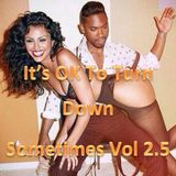 It's OK To Turn Down Sometimes Vol. 2.5 (Love Trap/ Downtempo Mix)