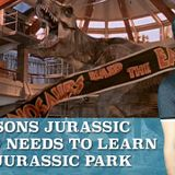 10 Lessons Jurassic World Needs to Learn from Jurassic Park