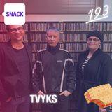 SNACK 193 - TVYKS