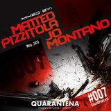 Quarantena Sound Podcast 007 - Mixed by Matteo Pizzitola & Jo Montano