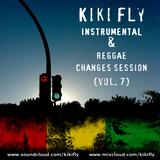 Kiki Fly - Instrumental & Reggae Changes Session (vol. 7)