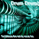 """Drum Drumm"". Techno& TechHouse Live set by OSCAR FOX."