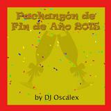 DJ Oscalex - Pachangón de Fin de Año 2015 [Feliz año nuevo]