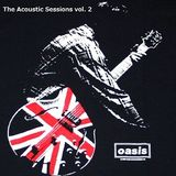 Oasis - The Acoustic Sessions vol. 2