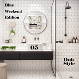 Blue Weekend Edition 05 with Dub Style