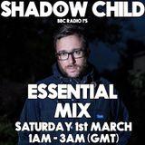 Shadow Child - Essential Mix (BBC Radio 1) - 01-Mar-2014