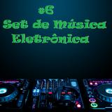#6 Set de Música Eletrônica