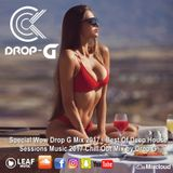 Special Wow Drop G Mix 2017 ♦ Best of Deep House Sessions Music 2017 Chill Out Mix ♦ by Drop G