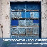 DRIFT PODCAST #4.  Cool Clubbing - Craig Alder - June 2013