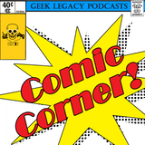 Comic Corner Podcast Issue #107