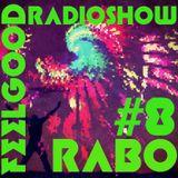 Rabo-Rabo FeeL GooD Radioshow #8