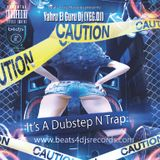 It's A Dubstep N Trap