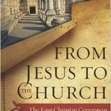 Craig Evans   From Jesus to the Church: The First Christian Generation