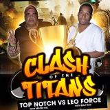 Clash of the Titans 2014 - Top Notch vs. Leo Force