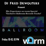 """Dj Fred Dewouters - Mix Experience on Warm special """"Exclusive Ballroom Records Tracks"""" 19-10-2018"""