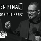 El buen final - Pastor Jose Gutiérrez