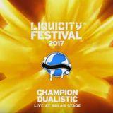 Champion & Dualistic - Liquicity Festival 2017
