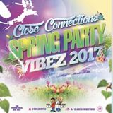 Close Connections - Spring Party Vibez 2017