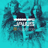 VOODOO LOPEZ: JAWS - Live Show at Dogglounge Radio