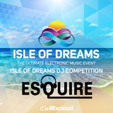 E5QUIRE - Isle of Dreams DJ Competition