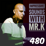 Mr.K Impressive Sounds Radio Nova vol.480 part 1 (18.04.2017)