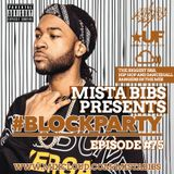 Mista Bibs - #BlockParty Episode 75 (Current R&B & Hip Hop) Follow me on www.facebook.com/mistabibs