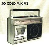So Cold Mix #2