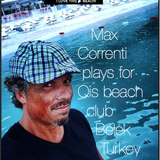Qis beach club vol.8  Maxx Royal  Belek Antalya Turkey   max correnti djset  deep techno