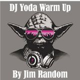 DJ Yoda Warm Up Set by Jim Random
