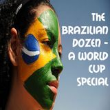 The Brazilian Dozen - A World Cup Special