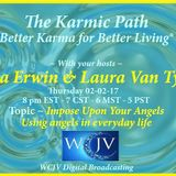 Karmic Path with Tina Erwin and Laura VanTyne 20170202_Impose Upon Your Angels Using Angels in your