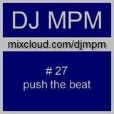027 - mpm - push the beat