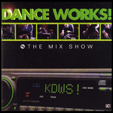 Dance Works! - The Mix Show (Remastered)