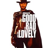 The Good the Bad and the Lovely